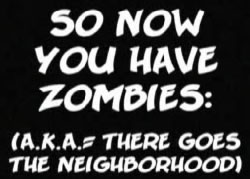 So now you have zombies