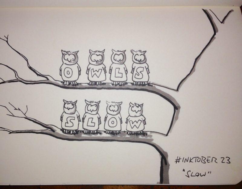 Inktober #23 - Slow